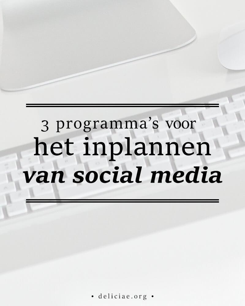 3 Handige programma's voor het inplannen van social media