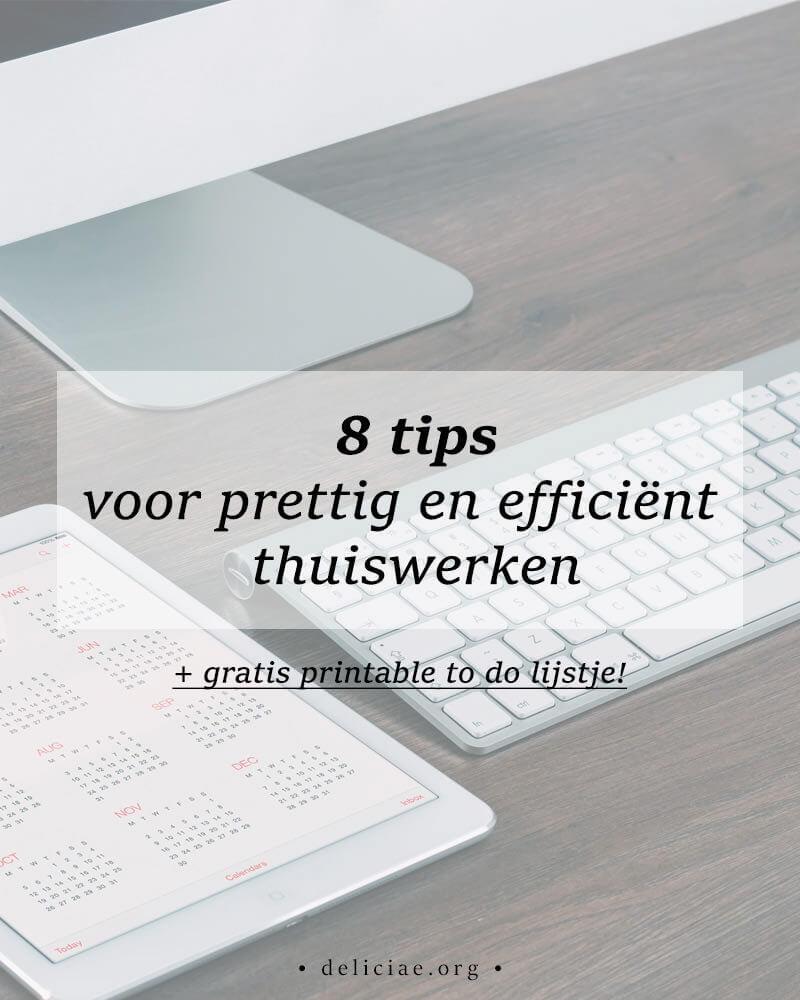 8 Tips voor prettig en efficiënt thuiswerken + gratis printable!