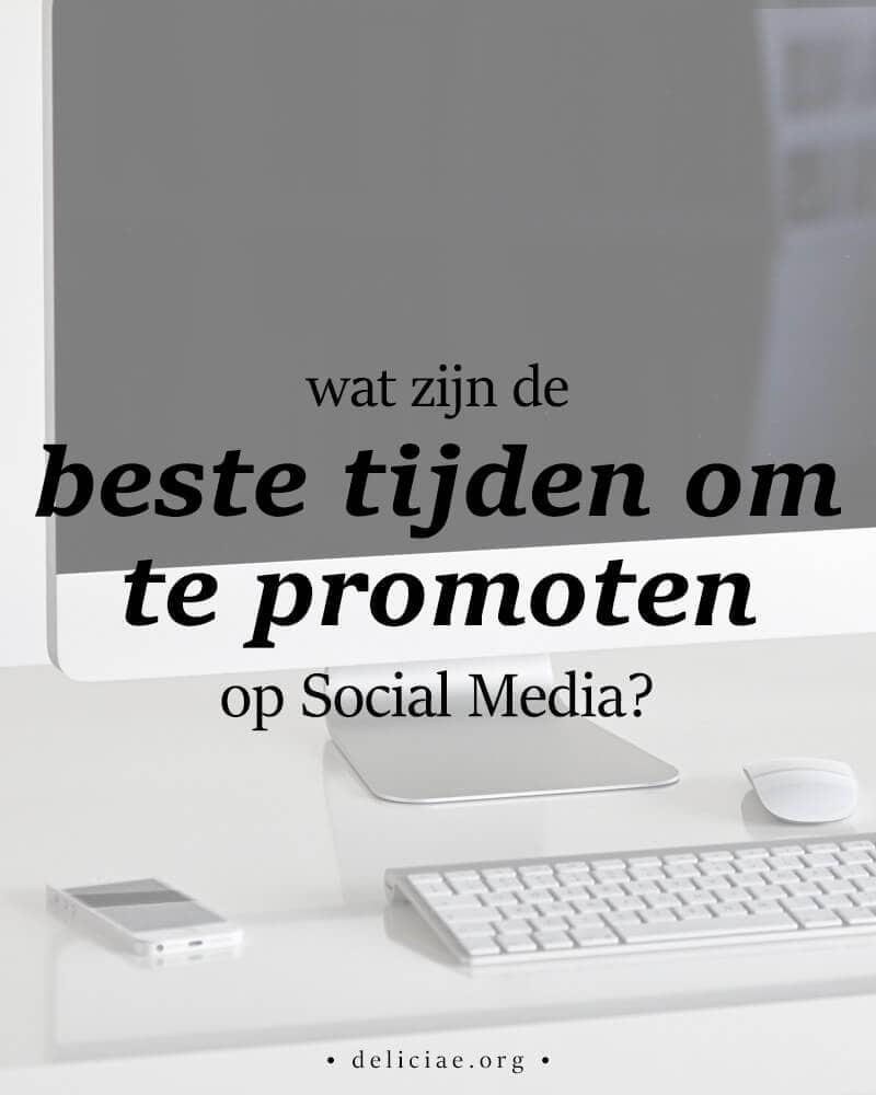 De beste tijden om te promoten op Social Media